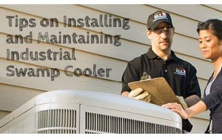 Tips on Installing and Maintaining Industrial Swamp Cooler